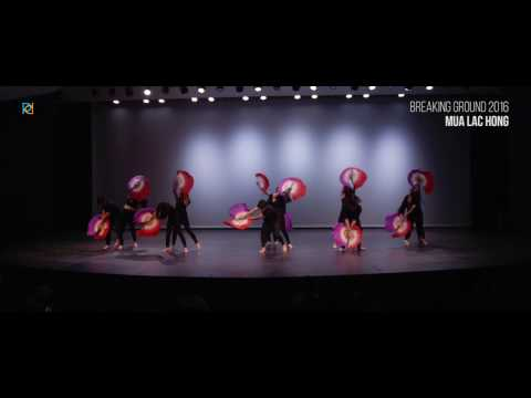 Mua Lac Hong | Breaking Ground 2016 [Official]