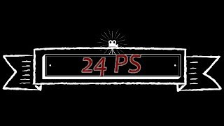 24 PS - Channel Intro