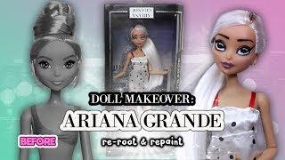 Ariana Grande Custom Doll Makeover: Reroot & Repaint