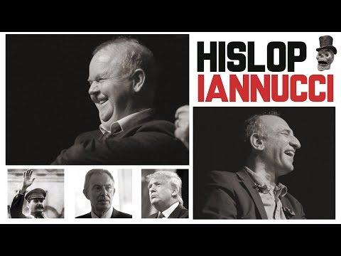 Hislop/Iannucci : Trump, Blair, Stalin and post-truth satire
