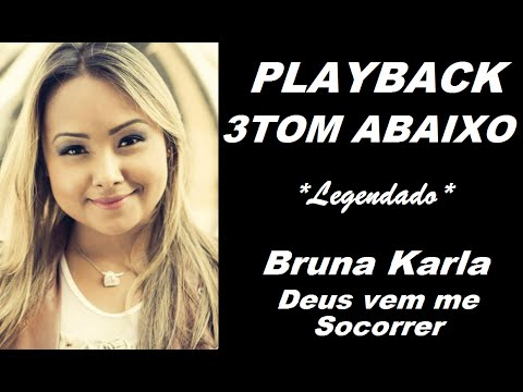 PLAYBACK - 3 TOM ABAIXO Bruna Karla (Deus vem me socorrer)