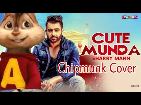 Cute Munda(chipmunk cover) - Sharry Mann...
