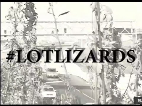 FULL LENGTH VIDEO: LOT LIZARDS