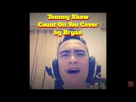 Count On You Cover - Tommy Shaw Smule Cover by Bryan Magsayo