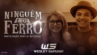 Baixar Wesley Safadão Part. Marília Mendonça - Ninguém É de Ferro