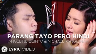 Angeline Quinto & Michael Pangilinan - Parang Tayo Pero Hindi (Official Recording Session w/ Lyrics)