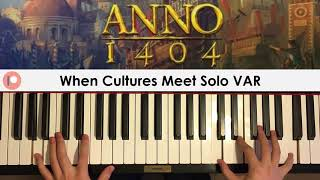 ANNO 1404 - When Cultures Meet Solo VAR (Piano Cover) | Patreon Dedication #427
