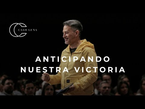 Pastor Cash Luna - Anticipando Nuestra Victoria   Casa De Dios