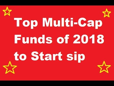 Top Multi Cap Mutual Funds of 2018 for long term Investment// Best Multicap funds to start SIP