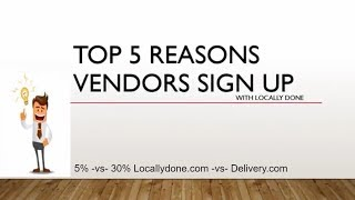 TOP 5 Reasons Businesses Get Rid Of Grubhub and Delivery.com and Use Locally Done