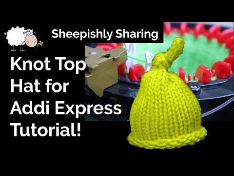 Knot Top Hat For Addi Express Knitting Machine