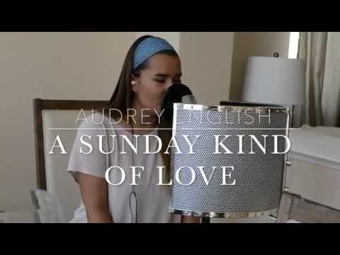 Audrey English - A Sunday Kind Of Love (Cover)