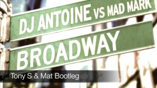 DJ Antoine vs Mad Mark - Broadway (Tony S & Mat Bootleg)