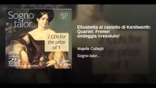Elisabetta al castello di Kenilworth: Quartet: Freme! ondeggia irresoluto!