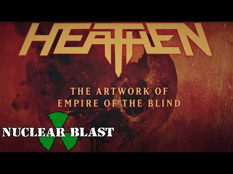 HEATHEN - The Artwork of Empire Of The Blind (OFFICIAL TRAILER)