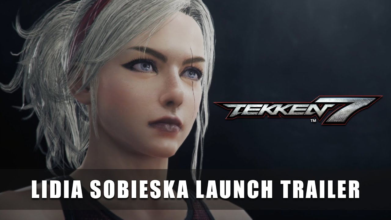 TEKKEN 7 – Lidia Sobieska Launch Trailer