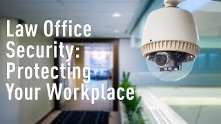 Law Office Security: Tips For Protecting Your Workplace