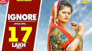 Ignore | Anjali Raghav | Harish | Kuldeep Jangra | New Haryanvi Song 2018 | Latest Haryanvi Songs