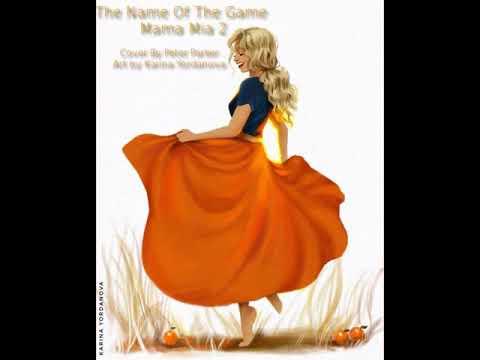 The Name Of The Game Mamma Mia 2 Youtube