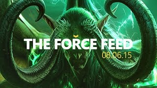 WoW Legion [The Force Feed]