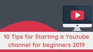 10 Tips for Starting a youtube channel for beginners 2019 | Digital Marketing Tutorial