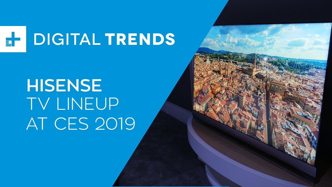 Hisense 2019 TV Lineup Hands On at CES 2019 – Businessemag com