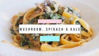 Creamy Mushroom, Spinach & Kale Pasta