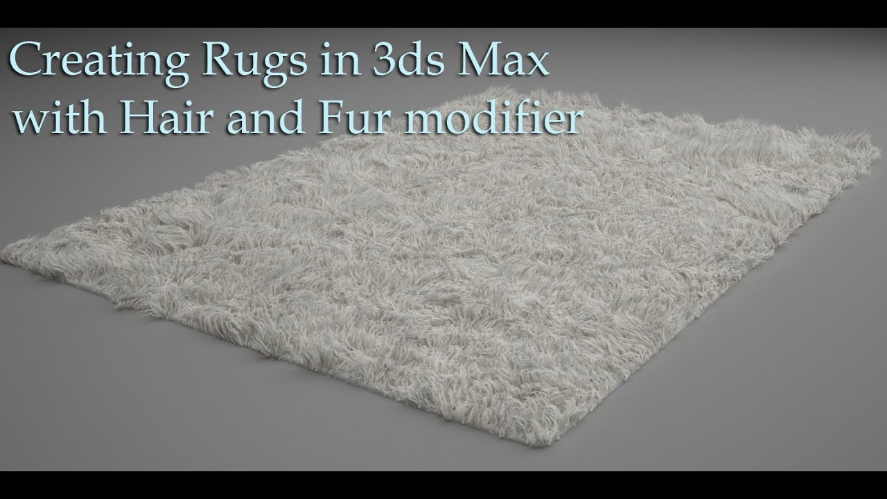 Creating Rugs In 3ds Max With Hair And Fur Modifier Youtube