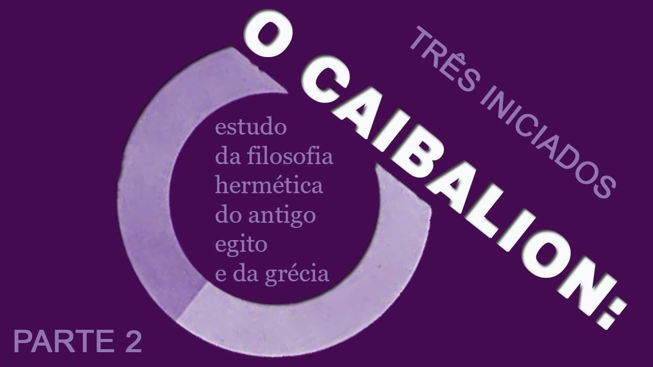 #77 O CAIBALION pt.2 - TRÊS INICIADOS