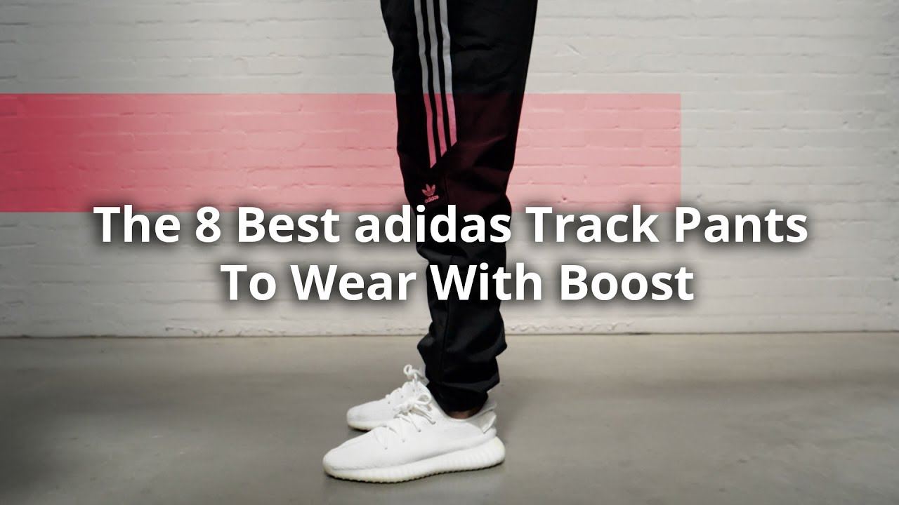 f1c27ba6f1ca33 The 8 Best adidas Track Pants To Wear With Boost - YouTube