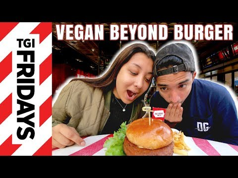 TGI FRIDAY'S GOES VEGAN WITH THE BEYOND BURGER