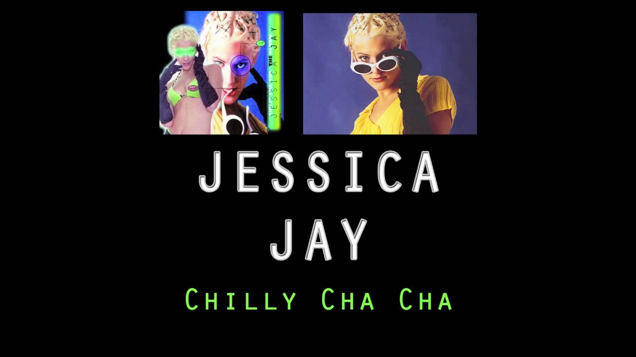 Jessica Jay Chilly Cha Cha Youtube
