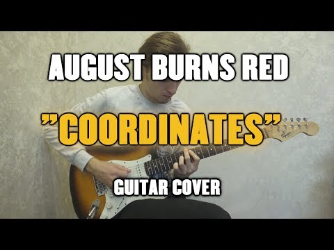 August Burns Red - Coordinates (Guitar...