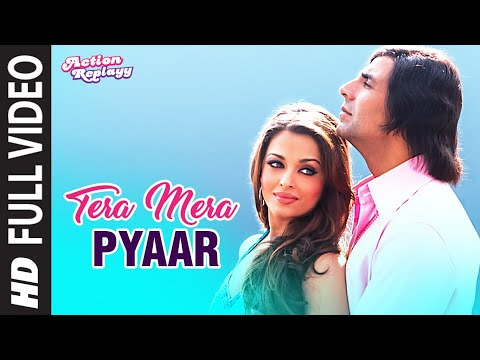 Tera Mera Pyaar Full Song  Action Replayy