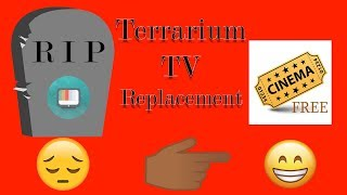 Terrarium TV Replacement is HERE!