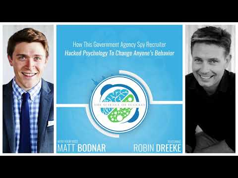 How This FBI Spy Recruiter Hacked Psychology To Change Anyone's Behavior with Robin Dreeke