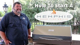 Starting a Memphis Wood Fired Grill
