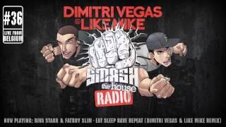 Dimitri Vegas & Like Mike - Smash The House Radio #36