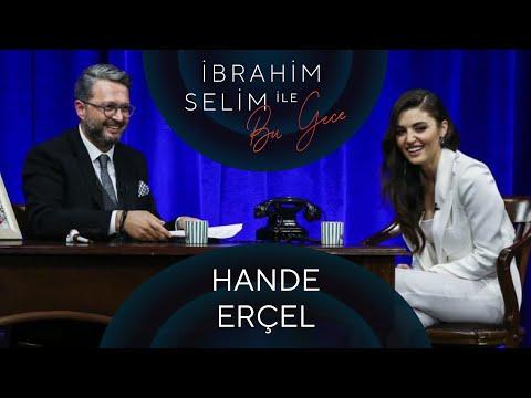 İbrahim Selim ile Bu Gece #63: Hande Erçel, Bengisu