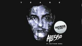 Alesso ft. Matthew Koma - Years (Hard Rock Sofa Remix)