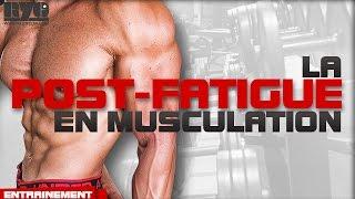 POST-FATIGUE - Comment faire de la POST-FATIGUE en musculation ?