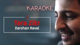 Tera Zikr Darshan Raval full song karaoke