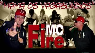 MC Fire - Mama os Vagabundos