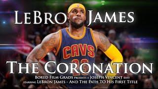 LeBron James - The Coronation