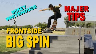 Frontside Bigspin - Mikey Whitehouse - MAJER tips