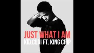 KiD CuDi - Just What I Am (Feat. King Chip)