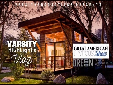 Varsity Highlights Vlog American Tiny House Show Youtube