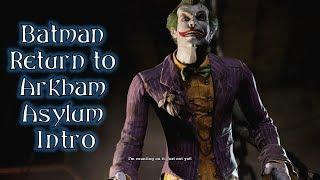 Batman Return to Arkham Asylum - Intro