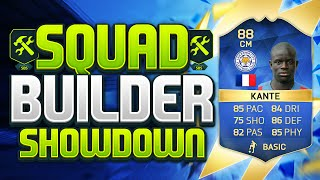 FIFA 16 SQUAD BUILDER SHOWDOWN!!! TEAM OF THE SEASON KANTE!!!