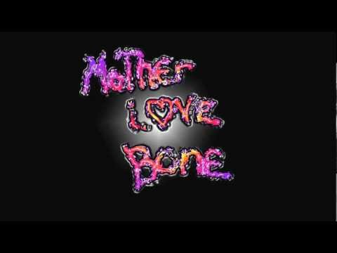 Mother Love Bone - One Time Fire (Mama Jesus and me)